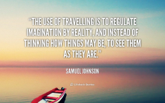 quote-Samuel-Johnson-the-use-of-travelling-is-to-regulate-91773